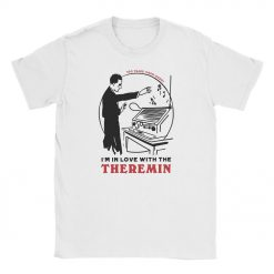 "Photo of Theremin's 100th Anniversary ""I'm in love with the theremin"" white t-shirt by Thereminvox.com."