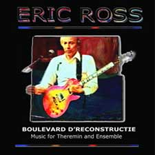 Eric Ross Boulevard DReconstructie Op.54 CD Music for Theremin and Ensemble Tyava Music